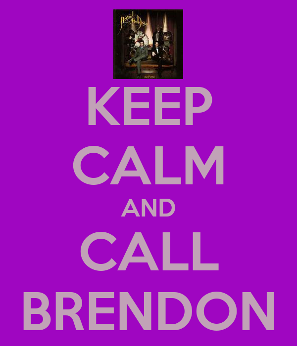 KEEP CALM AND CALL BRENDON