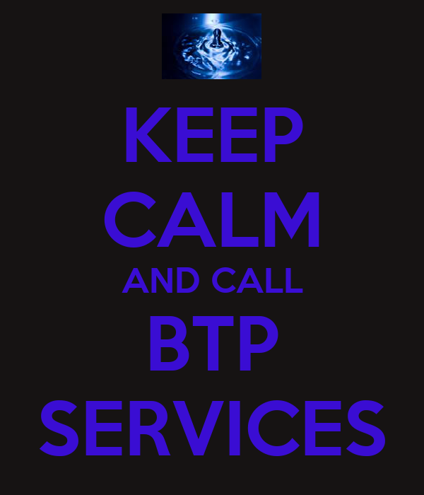 KEEP CALM AND CALL BTP SERVICES