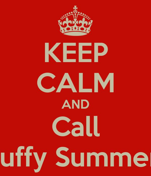 KEEP CALM AND Call Buffy Summer