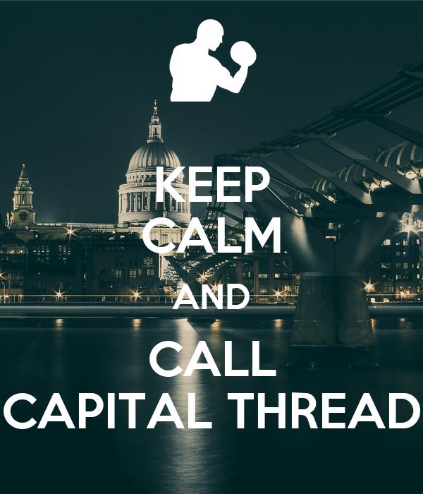 KEEP CALM AND CALL CAPITAL THREAD