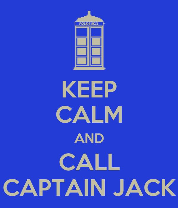 KEEP CALM AND CALL CAPTAIN JACK