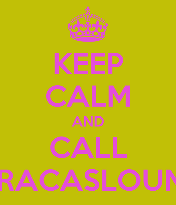 KEEP CALM AND CALL CARACASLOUNGE
