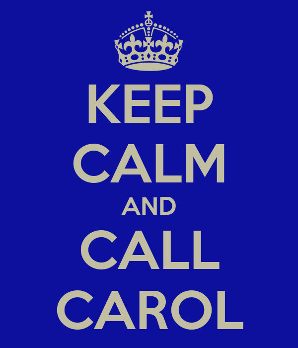 KEEP CALM AND CALL CAROL