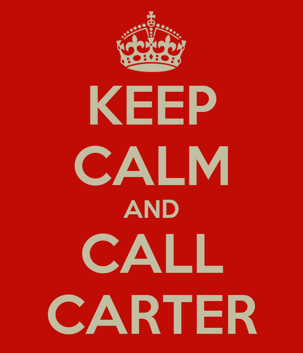 KEEP CALM AND CALL CARTER