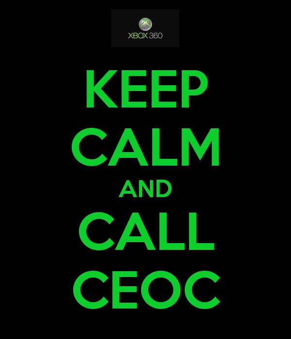 KEEP CALM AND CALL CEOC