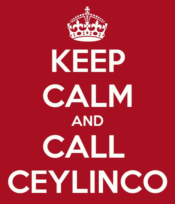 KEEP CALM AND CALL  CEYLINCO