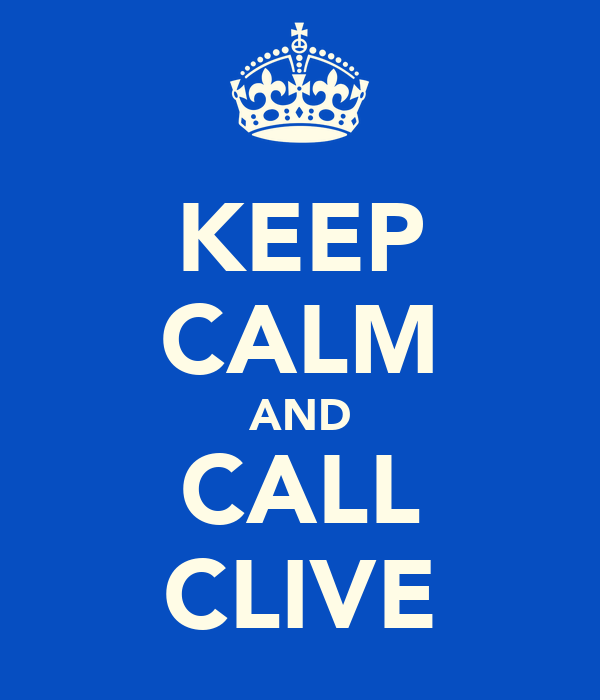 KEEP CALM AND CALL CLIVE