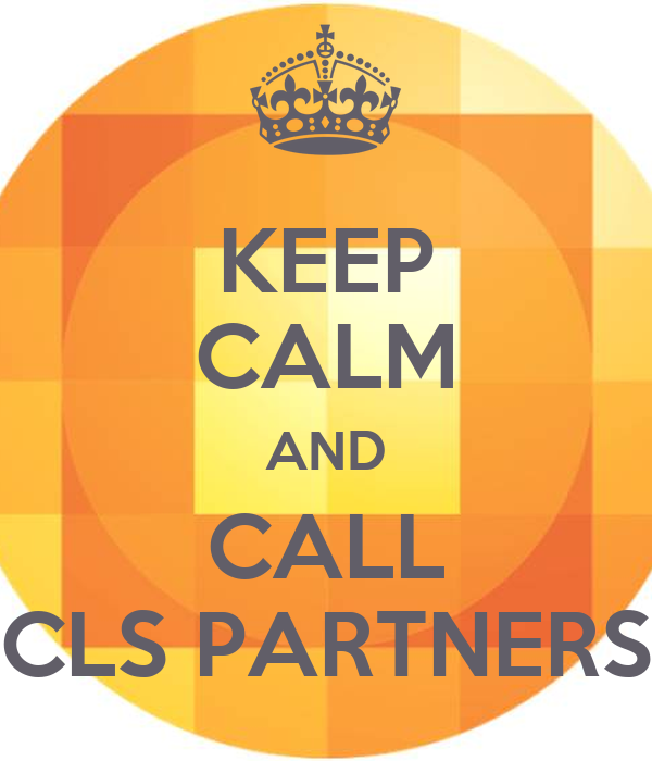 KEEP CALM AND CALL CLS PARTNERS