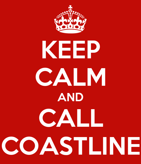 KEEP CALM AND CALL COASTLINE