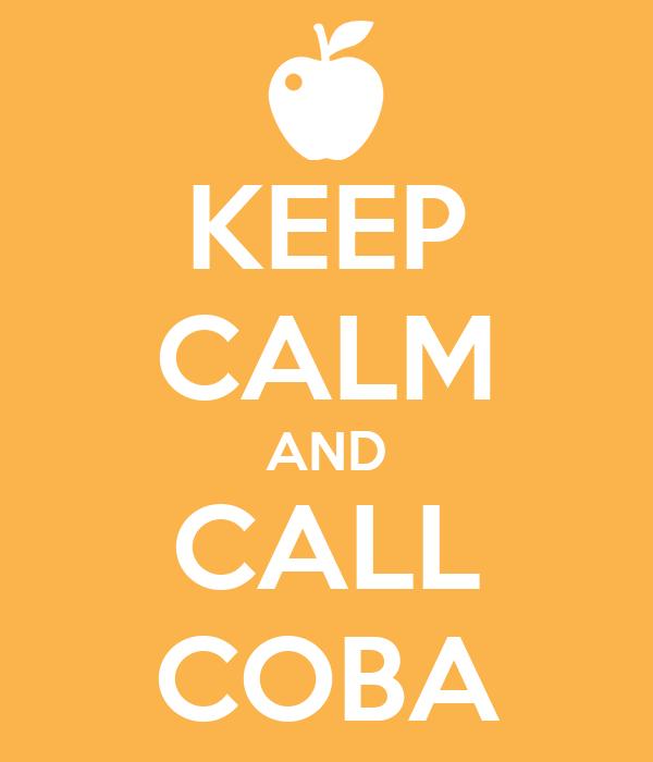 KEEP CALM AND CALL COBA