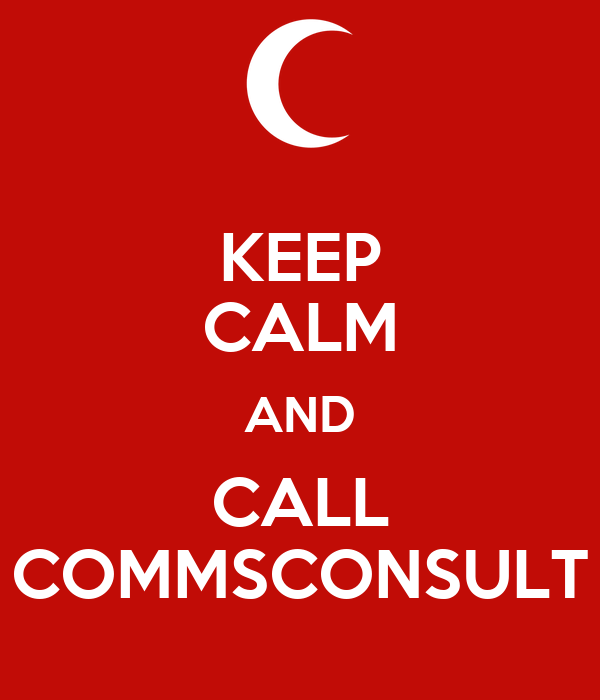 KEEP CALM AND CALL COMMSCONSULT