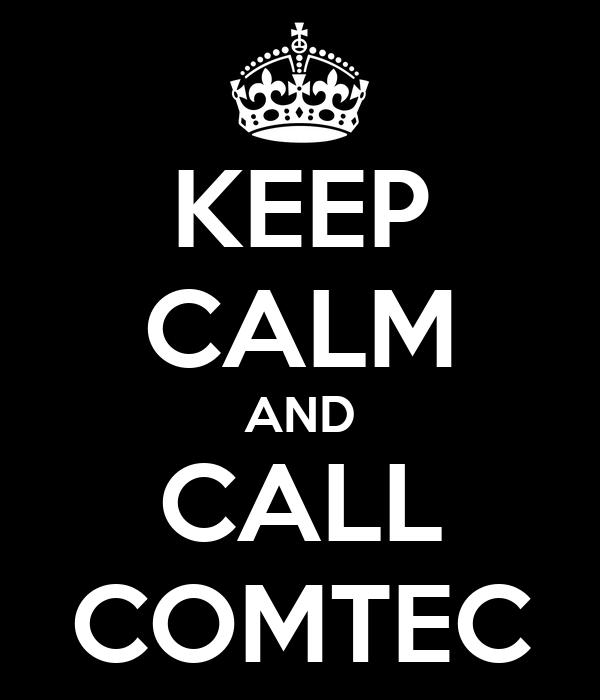 KEEP CALM AND CALL COMTEC