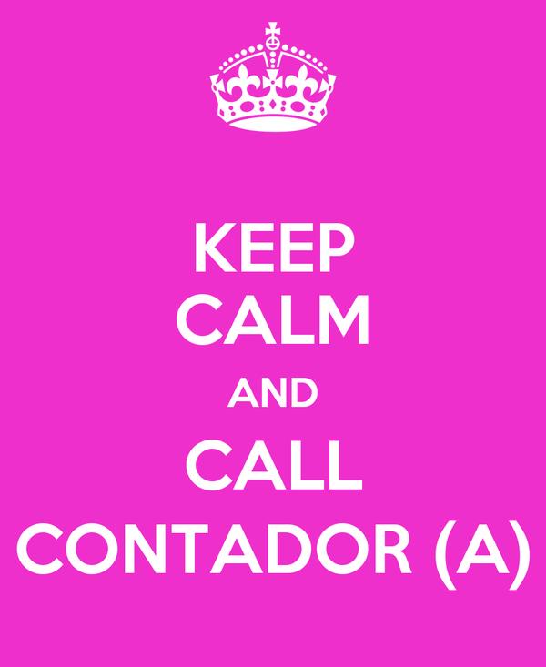 KEEP CALM AND CALL CONTADOR (A)