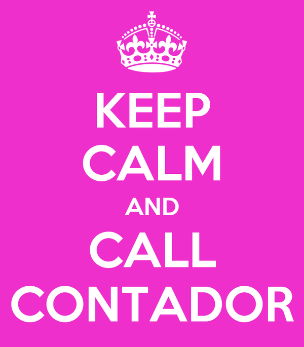KEEP CALM AND CALL CONTADOR