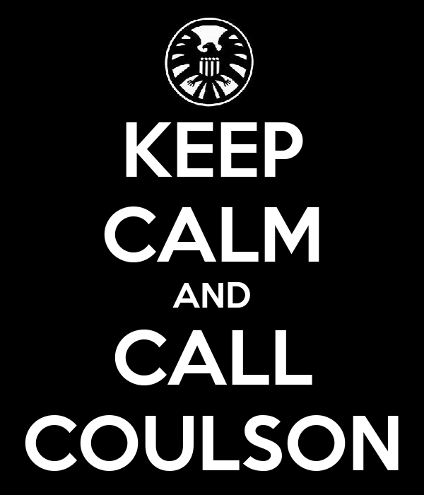 KEEP CALM AND CALL COULSON