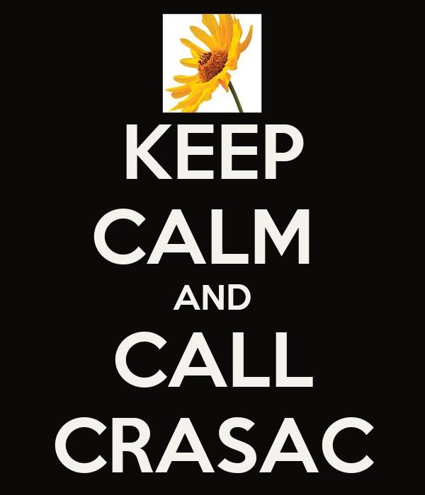 KEEP CALM  AND CALL CRASAC
