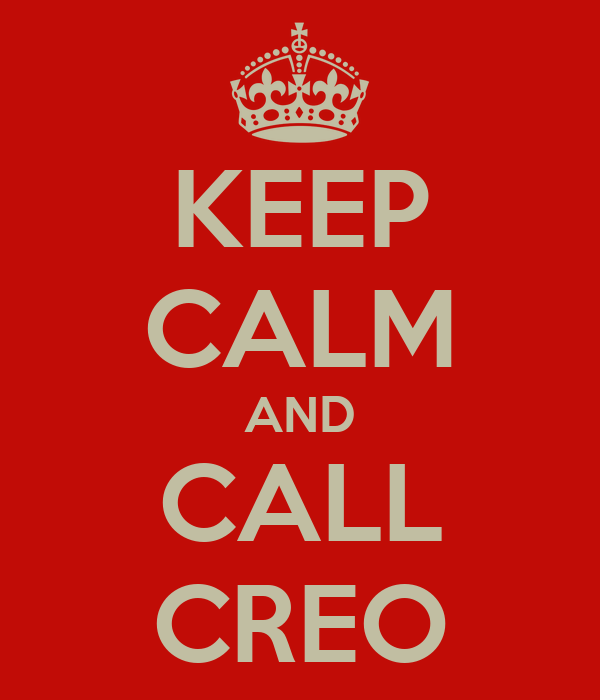 KEEP CALM AND CALL CREO