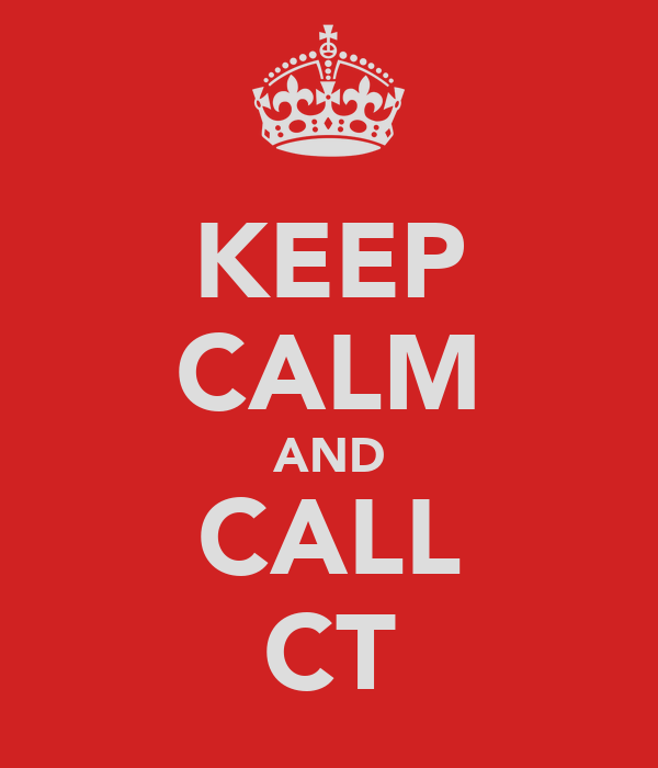KEEP CALM AND CALL CT