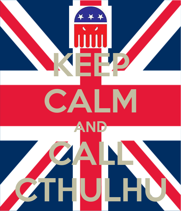 KEEP CALM AND CALL CTHULHU