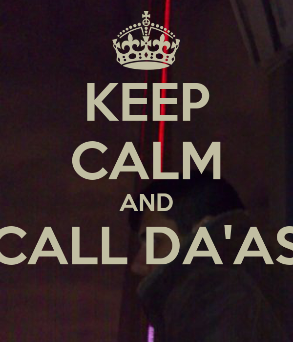 KEEP CALM AND CALL DA'AS