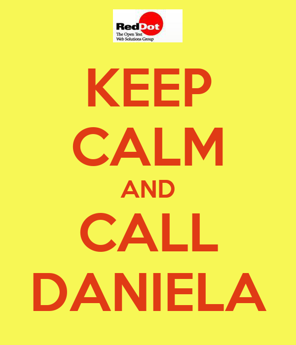 KEEP CALM AND CALL DANIELA