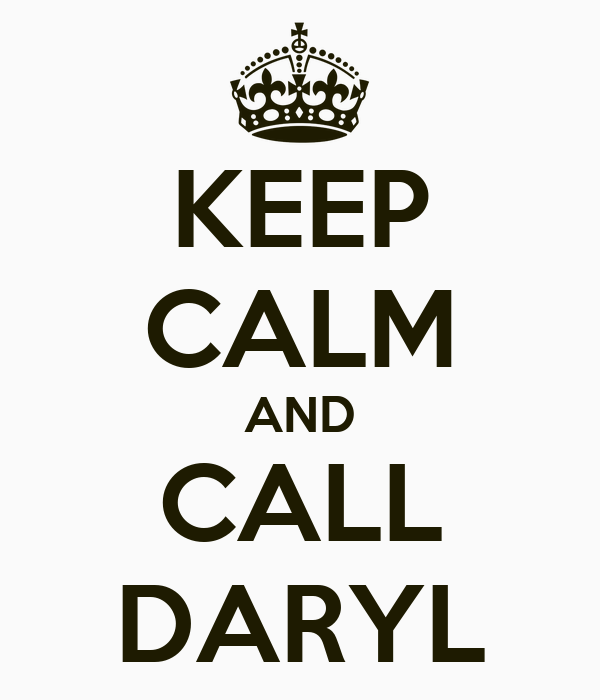 KEEP CALM AND CALL DARYL