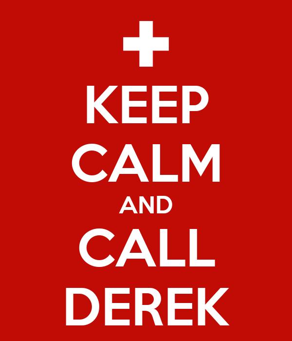 KEEP CALM AND CALL DEREK