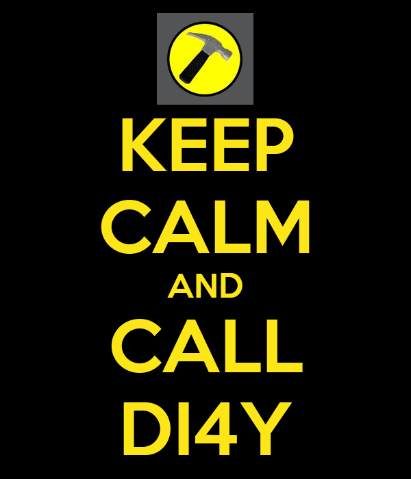 KEEP CALM AND CALL DI4Y