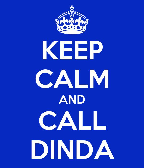 KEEP CALM AND CALL DINDA