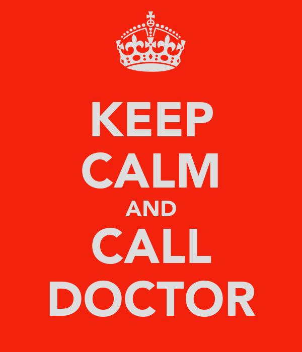 KEEP CALM AND CALL DOCTOR