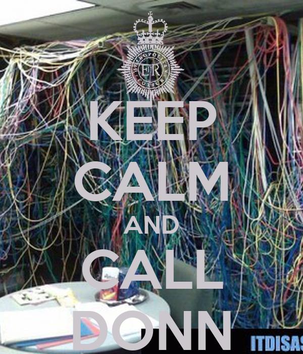 KEEP CALM AND CALL DONN