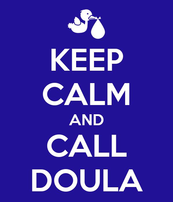 KEEP CALM AND CALL DOULA
