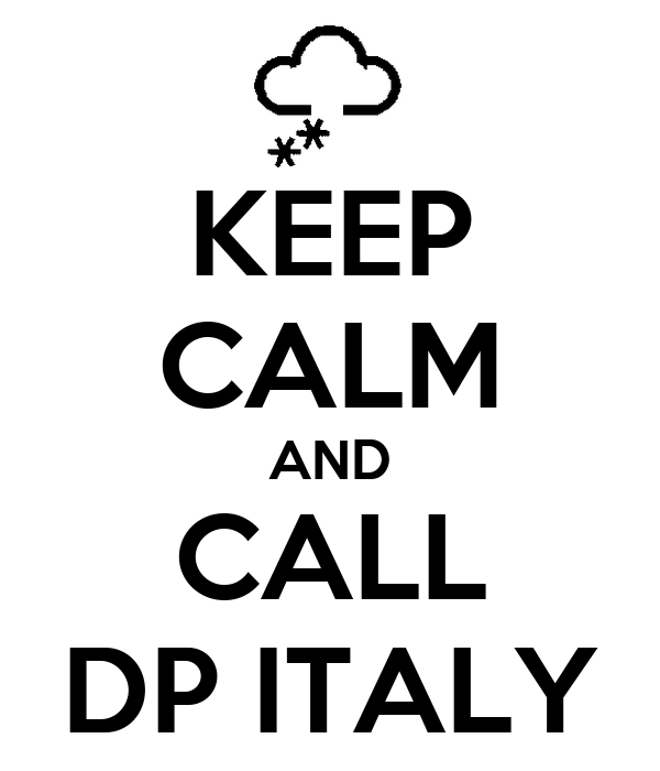 KEEP CALM AND CALL DP ITALY