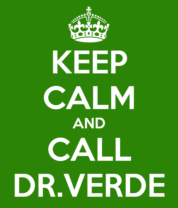 KEEP CALM AND CALL DR.VERDE