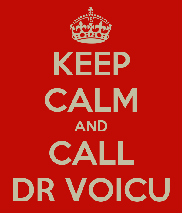 KEEP CALM AND CALL DR VOICU