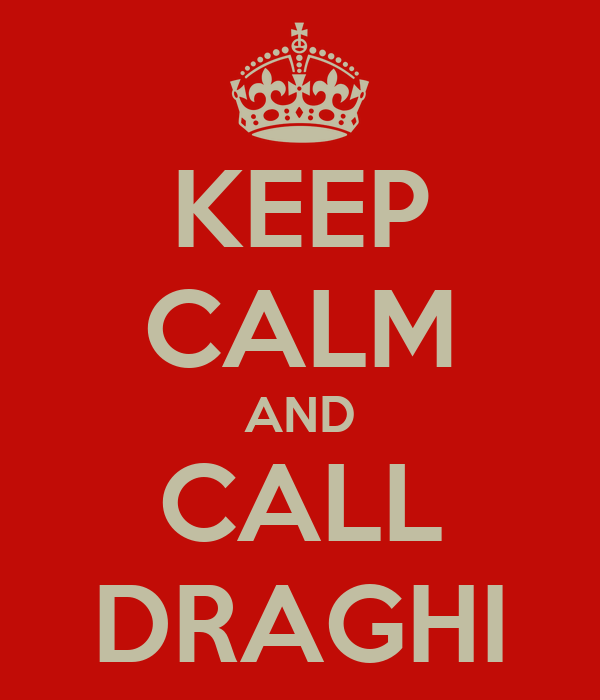 KEEP CALM AND CALL DRAGHI