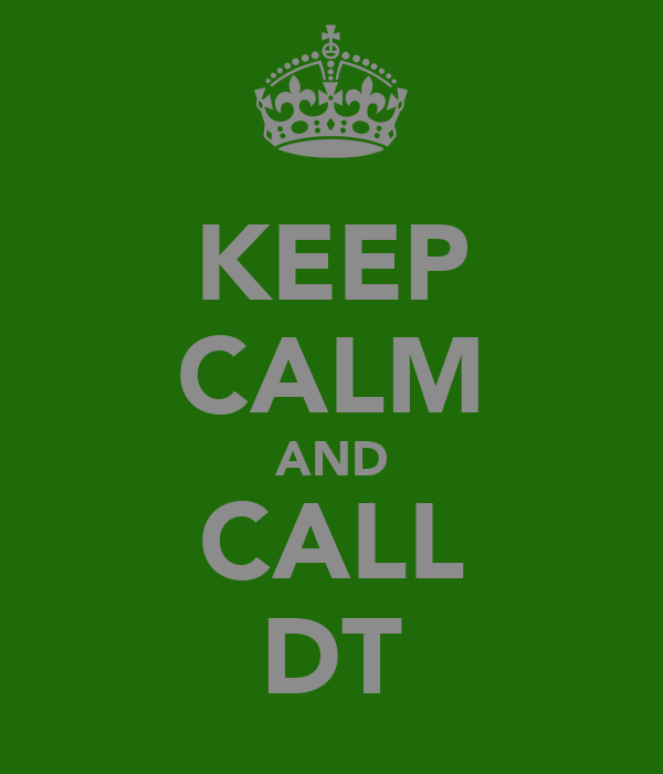 KEEP CALM AND CALL DT