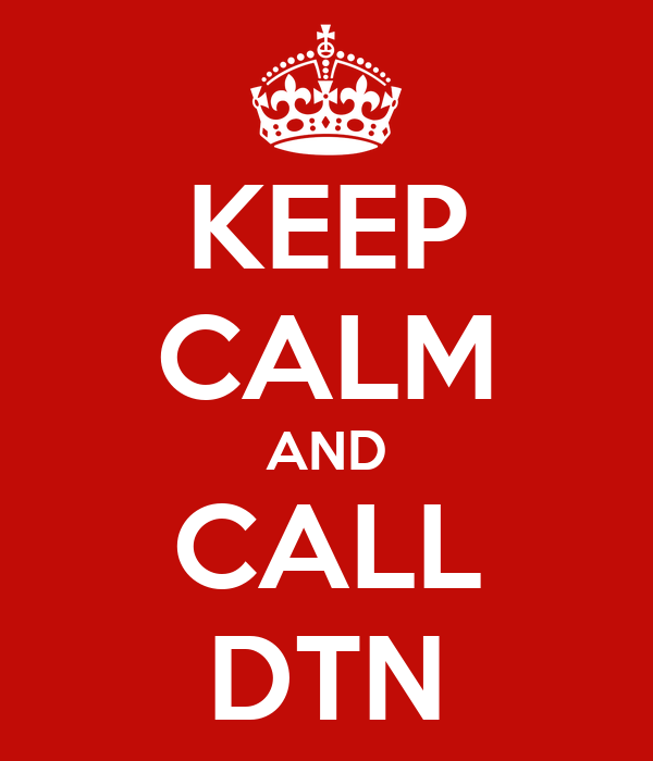 KEEP CALM AND CALL DTN