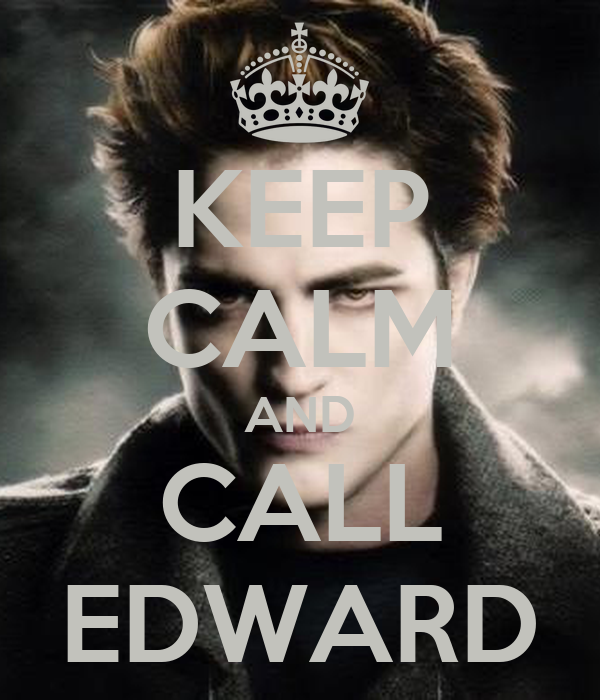 KEEP CALM AND CALL EDWARD