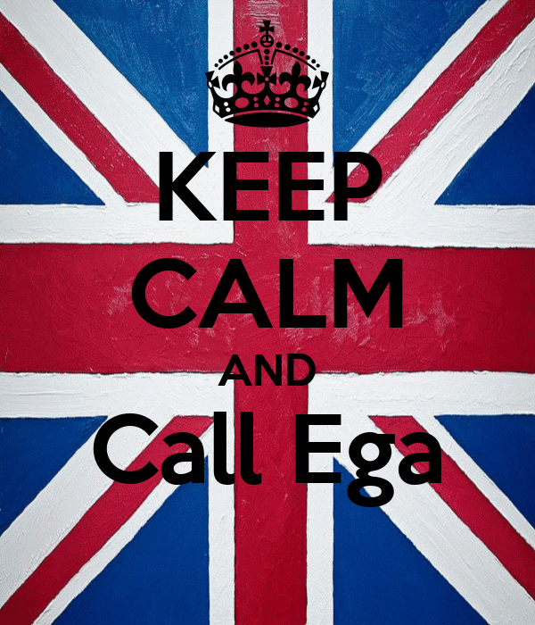 KEEP CALM AND Call Ega