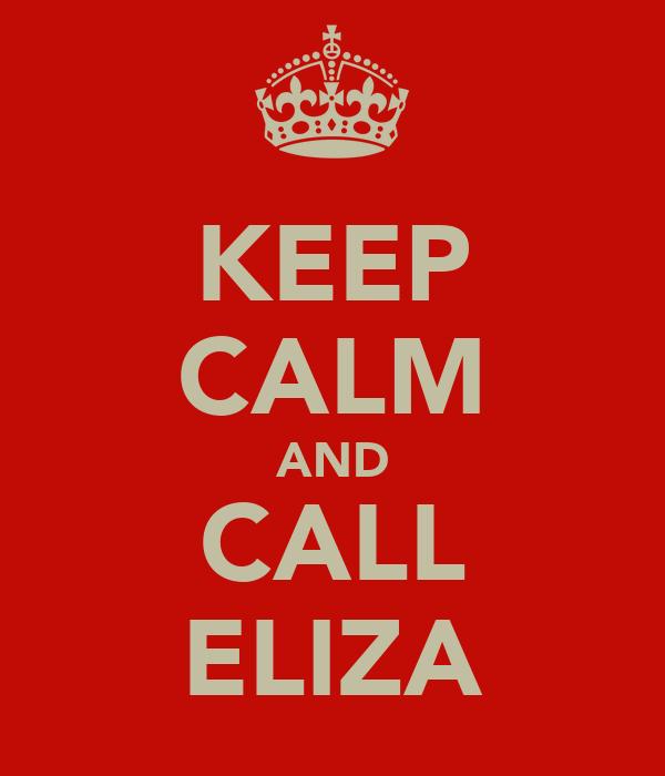 KEEP CALM AND CALL ELIZA