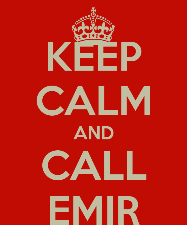 KEEP CALM AND CALL EMIR