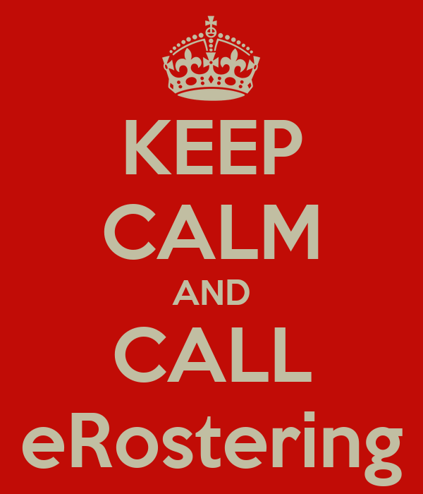 KEEP CALM AND CALL eRostering