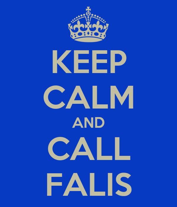 KEEP CALM AND CALL FALIS