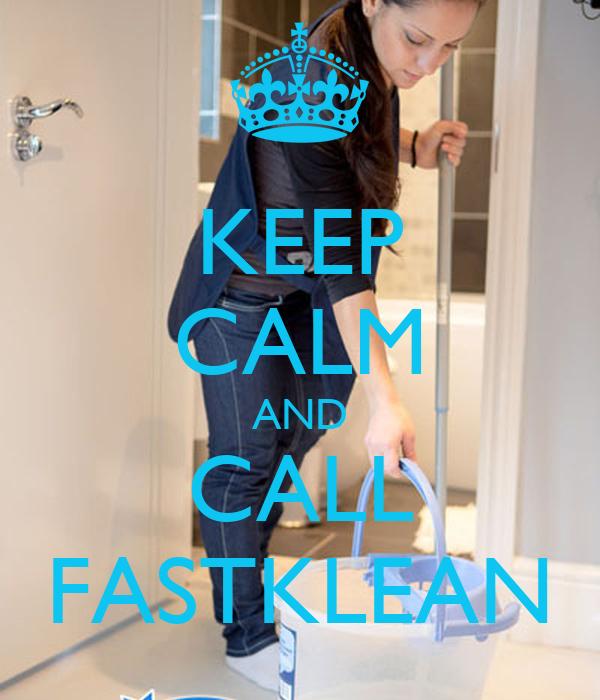 KEEP CALM AND CALL FASTKLEAN