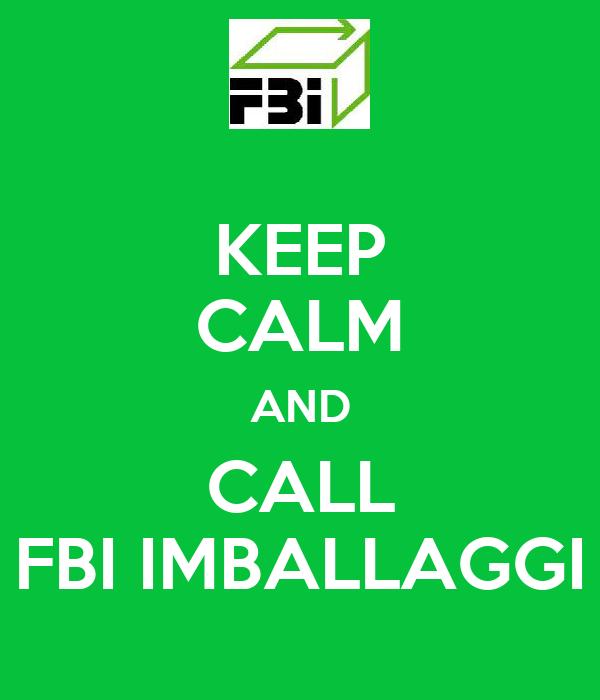 KEEP CALM AND CALL FBI IMBALLAGGI