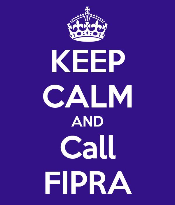 KEEP CALM AND Call FIPRA