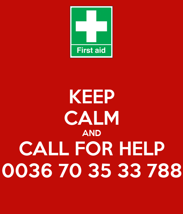 KEEP CALM AND CALL FOR HELP 0036 70 35 33 788