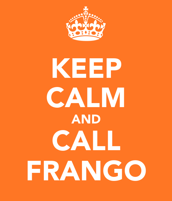KEEP CALM AND CALL FRANGO