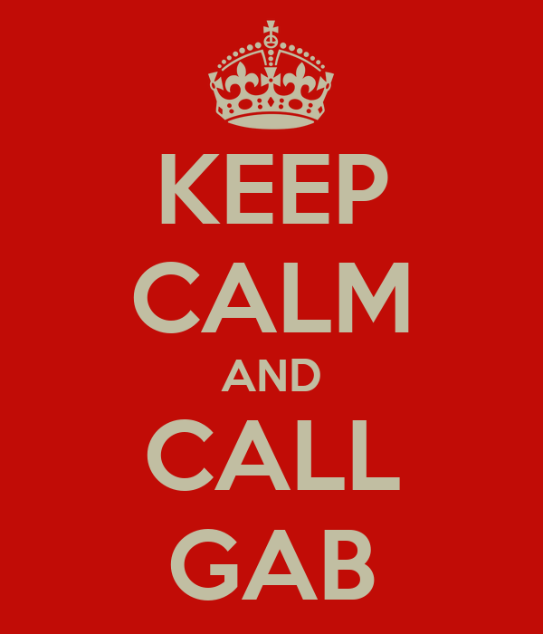 KEEP CALM AND CALL GAB